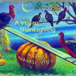 Vegan Thanksgiving is Easy and Traditional
