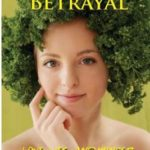 Vegan Betrayal: More Myths from an Ex-Vegan