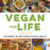 Vegan For Life: Updated, Revised, Expanded, and All-New
